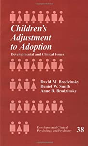 Children's Adjustment to Adoption: Developmental and Clinical Issues (Developmental Clinical Psychology and Psychiatry)