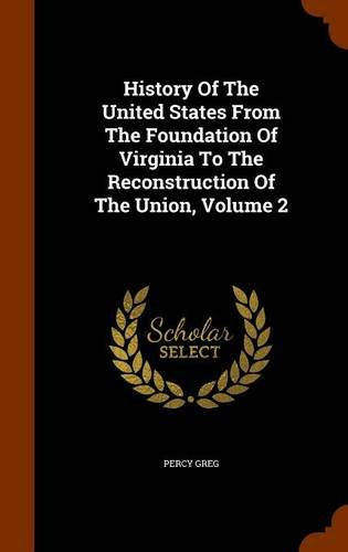 History Of The United States From The Foundation Of Virginia To The Reconstruction Of The Union, Volume 2