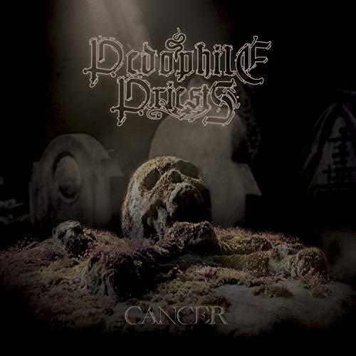 CD : PEDOPHILE PRIESTS - Cancer