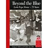 Beyond the Blue - The Lena Pope Home