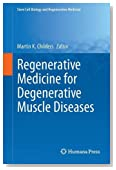 Regenerative Medicine for Degenerative Muscle Diseases (Stem Cell Biology and Regenerative Medicine)