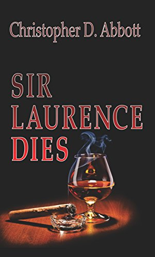 "Sir Laurence Dies (The ""Dies"" Trilogy Book 1)"