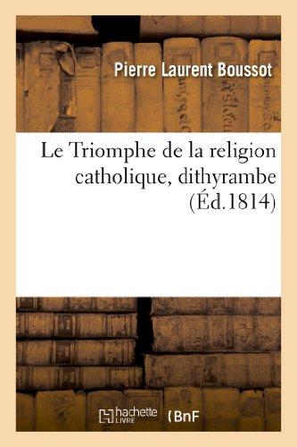 Le Triomphe de La Religion Catholique, Dithyrambe