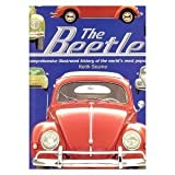 The Beetle. a Comprehensive Illustrated History of the Worlds Most Popular Car