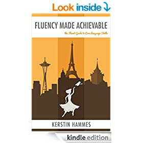 Fluency Made Achievable: The Fluent Guide to Core Language Skills