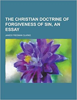 forgiveness and sin essay Importance of forgiveness : essay , paragraph  speech published by rafia hasan on 10/19/2016.