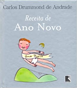 Receita de Ano Novo (Em Portugues do Brasil): Carlos Drummond de