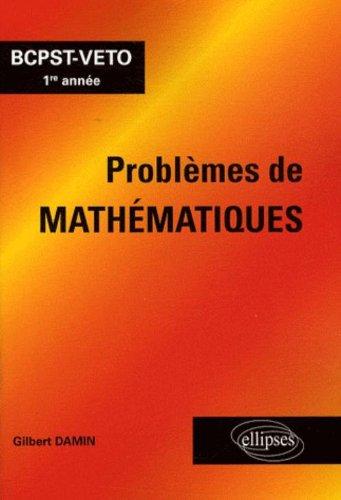 Problèmes de mathématiques BCPST-VETO 1re année