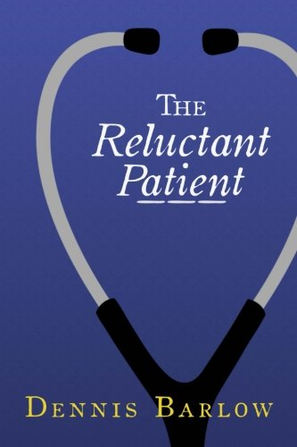 The Reluctant Patient (B&W): A Doctor's Account of His Own Battle with Cancer and His Journey to Heaven