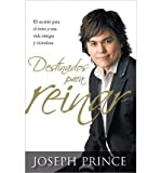 img - for [ DESTINADOS PARA REINAR = DESTINED TO REIGN (SPANISH) ] By Prince, Joseph ( Author) 2012 [ Paperback ] book / textbook / text book