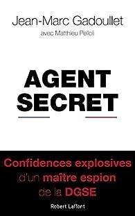 Agent secret - Jean-Marc GADOULLET