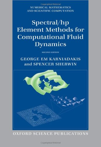 Spectral/hp Element Methods for Computational Fluid Dynamics: Second Edition (Numerical Mathematics and Scientific Compu