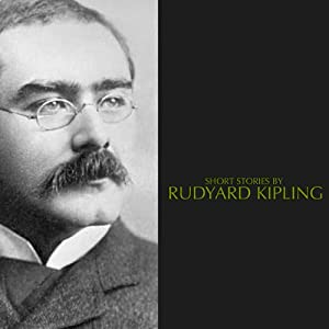 Short Stories by Rudyard Kipling | [Rudyard Kipling]