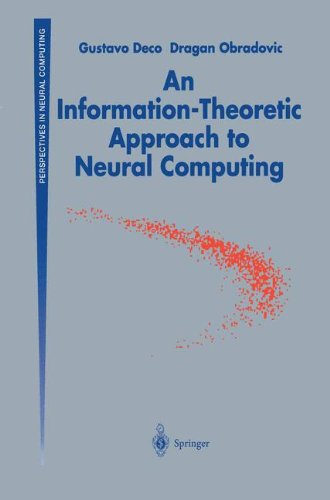 An Information-Theoretic Approach to Neural Computing (Perspectives in Neural Computing)