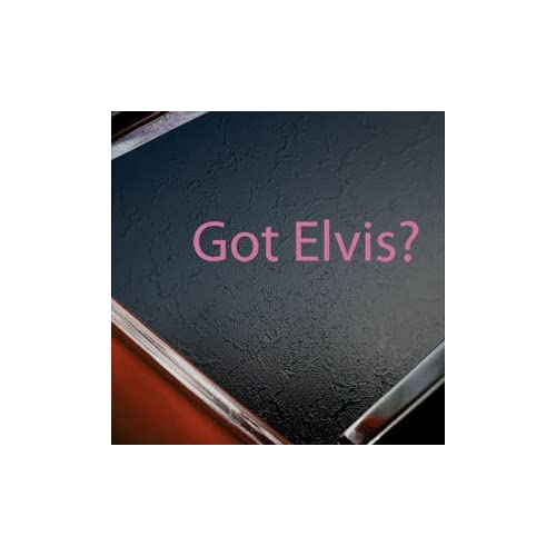 Got Elvis? Pink Decal Elvis Preseley Truck Window Pink
