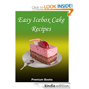 Easy Icebox Cake Recipes Premium Books