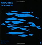 Paul Klee on Modern Art (Faber Paper Covered Editions) (0571066828) by Klee, Paul