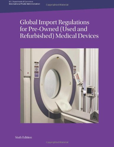 Global Import Regulations For Pre-Owned (Used And Refurbished) Medical Devices: Sixth Edition front-24508