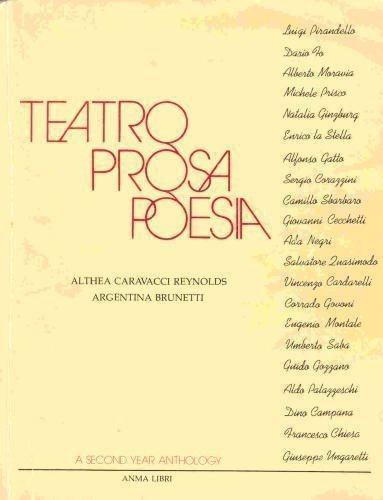 Teatro, Prosa, Poesia: A Second Year Anthology (Italian Edition)