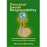 Personal Social Responsibility: A Powerful Workbook for Being Socially Responsible in Businessby Arvind Devalia