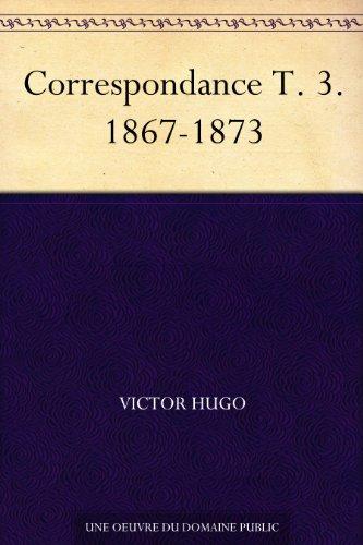 Correspondance T. 3. 1867-1873 (French Edition)