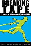 img - for Breaking Tape: 7 Steps to Winning at Work and Life by Dennis Mankin (2014-01-02) book / textbook / text book