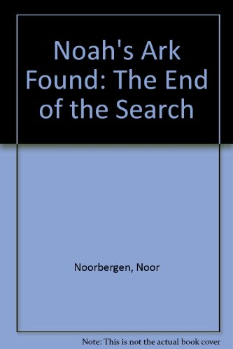 Noah'S Ark Found: The End Of The Search