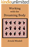 Working with the Dreaming Body (English Edition)
