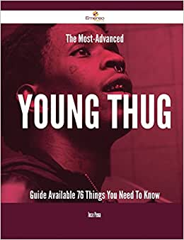 The Most-Advanced Young Thug Guide Available - 76 Things You Need To Know