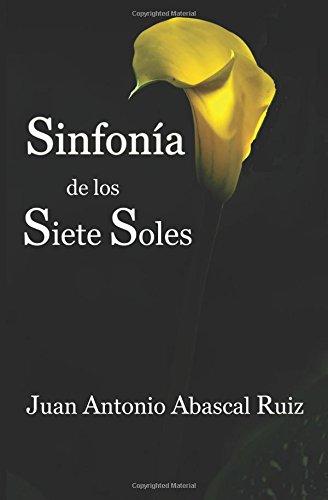 Sinfonía de los siete soles: (Violetas, Cuentos, Recuerdos, Magia, Sueños, Sol y Romero)