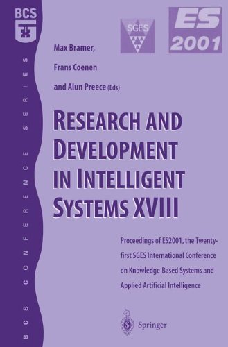 Research and Development in Intelligent Systems XVIII: Proceedings of ES2001, the Twenty-first SGES International Conference on Knowledge Based Systems and Applied Artifical Intelligence, Cambridge, December 2001