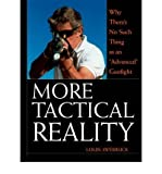 img - for More Tactical Reality: Why There's No Such Thing as an 'Advanced' Gunfight (Paperback) - Common book / textbook / text book
