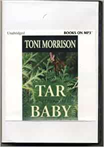 essays on tar baby by toni morrison Toni morrison's 'tar baby' is a story about prejudices and biases the biases are based on race, gender and class in the society the central conflict is the.