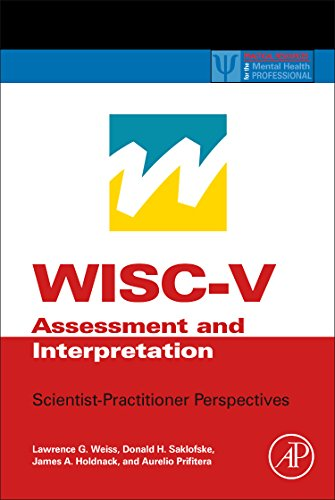 WISC-V Assessment and Interpretation: Scientist-Practitioner Perspectives (Practical Resources for the Mental Health Professional) PDF