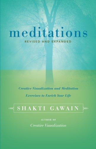 Meditations: Creative Visualization and Meditation Exercises to Enrich Your Life (Gawain, Shakti) PDF