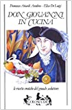 img - for Don Giovanni in cucina. Le ricette erotiche del grande seduttore book / textbook / text book