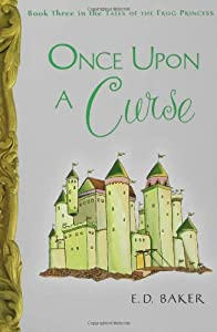 an analysis of the book once upon a curse from the tales of a frog princess by ed baker Tales of the frog princess box set, books 1-3: e d baker: 9781599901527: books - amazonca product description e d baker is the author of the tales of the frog princess series, including the frog princess, which was in part the inspiration for a new disney movie which will be released this fall (the princess and.