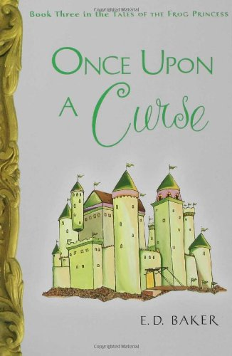 Cover of Once Upon a Curse (Tales of the frog princess, Book 3) (Preguel to the Frog Princess)