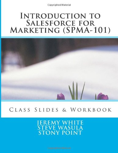 Introduction to Salesforce for Marketing (SPMA-101): Class Slides & Exercises