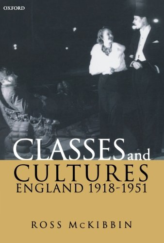 Classes and Cultures: England 1918-1951