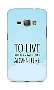 AMEZ to live will be an awfully big adventure Back Cover For Samsung Galaxy J1 (2016 EDITION)