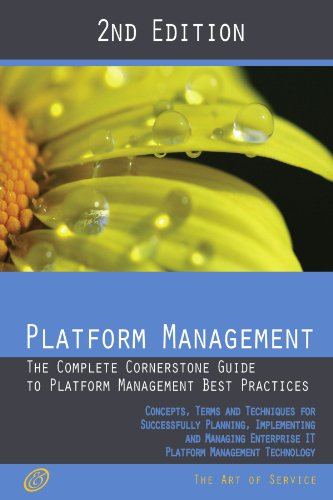 Platform Management - The Complete Cornerstone Guide to Platform Management Best Practices Concepts, Terms, and Techniqu