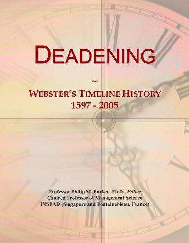Deadening: Webster's Timeline History, 1597 - 2005
