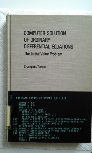Computer Solution of Ordinary Differential Equations: The Initial Value Problem