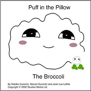 Puff in the Pillow: The Broccoli | [Natalie Gurevitz, Steven Gurevitz, Jean Luc Lafitte]