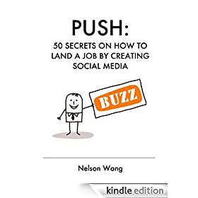 Push: 50 Secrets on How to Land a Job by Creating Social Media Buzz