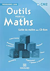 Outils pour les maths CM2 Guide du maitre : Programme 2008 (1Cédérom)