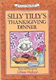 Silly Tilly's Thanksgiving Dinner (An I Can Read Book) (0060224223) by Hoban, Lillian