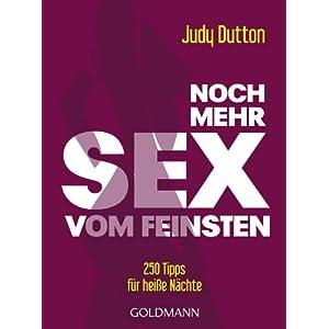 Noch mehr Sex vom Feinsten: 250 Tipps für heiße Nächte