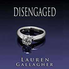Disengaged (       UNABRIDGED) by Lauren Gallagher Narrated by Heather Jane Hogan